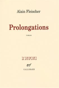 Prolongations - AlainFleischer