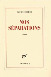 Nos séparations - DavidFoenkinos