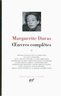 Oeuvres complètes | Volume 4 - MargueriteDuras