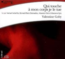 Qui touche à mon corps je le tue - ValentineGoby