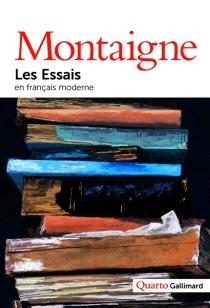 Les essais : édition complète - Michel deMontaigne