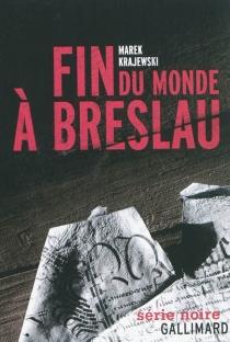 Fin du monde à Breslau - MarekKrajewski