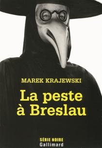 La peste à Breslau - MarekKrajewski