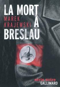 La mort à Breslau - MarekKrajewski