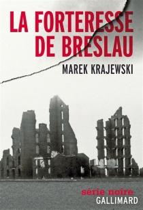 La forteresse de Breslau - MarekKrajewski
