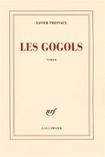 Les gogols - XavierTresvaux