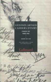 Cahiers d'Ivry : février 1947-mars 1948 - AntoninArtaud