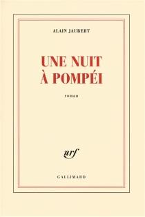 Une nuit à Pompéi - AlainJaubert