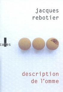 Description de l'omme : encyclopédie - JacquesRebotier