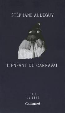 L'enfant du carnaval - StéphaneAudeguy