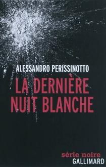 La dernière nuit blanche - AlessandroPerissinotto