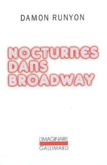 Nocturnes dans Broadway : et autres nouvelles - DamonRunyon