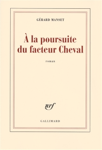 A la poursuite du facteur Cheval - Gérard Manset