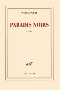 Paradis noirs - PierreJourde