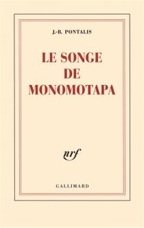 Le songe de Monomotapa - Jean-BertrandPontalis