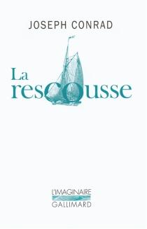 La rescousse : roman des hauts-fonds - JosephConrad