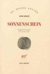 Sonnenschein : roman documentaire - DasaDrndic
