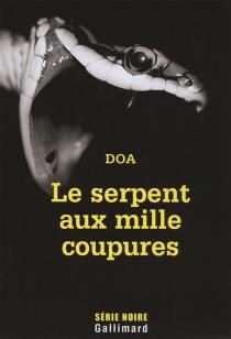 Le serpent aux mille coupures - DOA