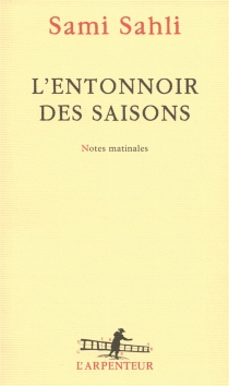 L'entonnoir des saisons : notes matinales - Sami Sahli