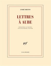 Lettres à Aube : 1938-1966 - AndréBreton