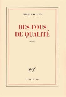 Des fous de qualité - PierreLartigue