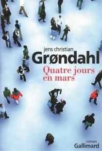 Quatre jours en mars - Jens ChristianGrondahl