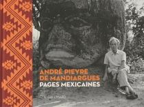 André Pieyre de Mandiargues : pages mexicaines -