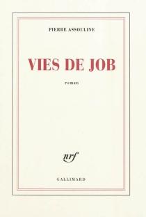 Vies de Job - PierreAssouline