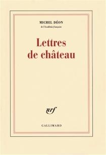 Lettres de château - MichelDéon