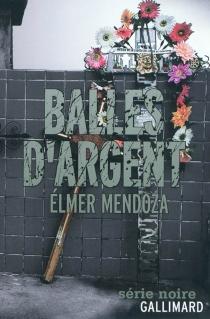 Balles d'argent - ElmerMendoza