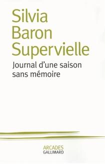 Journal d'une saison sans mémoire - SilviaBaron Supervielle