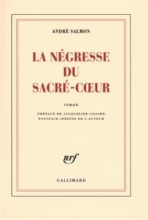 La négresse du Sacré-Coeur - AndréSalmon