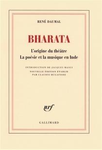 Bharata : l'origine du théâtre, la poésie et la musique en Inde - RenéDaumal