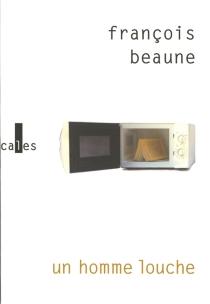 Un homme louche - FrançoisBeaune