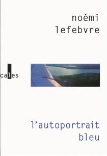 L'autoportrait bleu - NoémiLefebvre