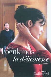 La délicatesse - David Foenkinos