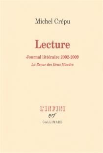 Lecture : journal littéraire, 2002-2009 : La revue des deux mondes - MichelCrépu