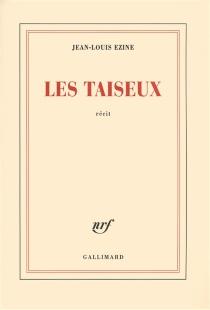 Les taiseux : récit - Jean-LouisEzine