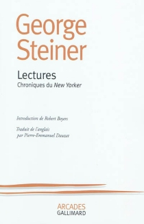 Lectures : chroniques du New Yorker - GeorgeSteiner