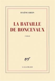 La bataille de Roncevaux - EugèneGreen