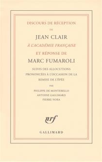 Discours de réception de Jean Clair à l'Académie française et réponse de Marc Fumaroli - JeanClair