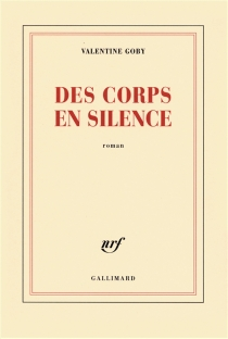 Des corps en silence - Valentine Goby