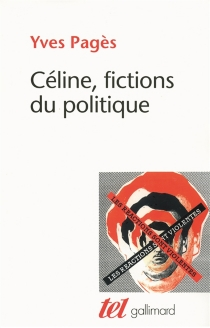 L.-F. Céline, fictions du politique - YvesPagès
