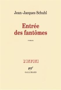 Entrée des fantômes - Jean-JacquesSchuhl