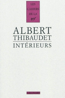 Intérieurs : Baudelaire, Fromentin, Amiel - AlbertThibaudet