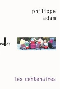 Les centenaires - PhilippeAdam