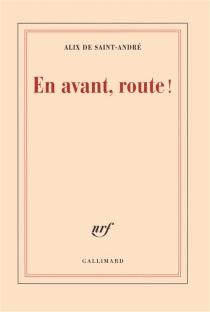 En avant, route ! - Alix deSaint-André