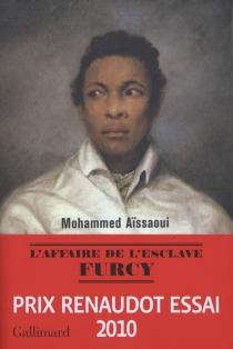 L'affaire de l'esclave Furcy : récit - MohammedAïssaoui