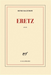 Eretz : récit - HenriRaczymow