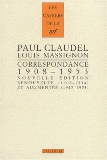 Correspondance, 1908-1953 : nouvelle édition renouvelée (1908-1914) et augmentée (1915-1953) - PaulClaudel